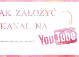 Jak założyć kanał na YouTube?